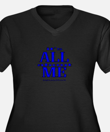 IT'S ALL ABOUT ME Women's Plus Size V-Neck Dark T-