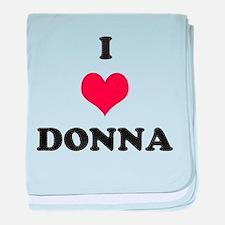 I Love Donna baby blanket