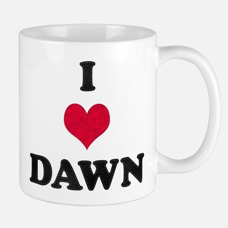 I Love Dawn Mug