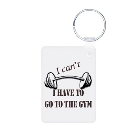 I cant, I have to go to the gym Aluminum Photo Key