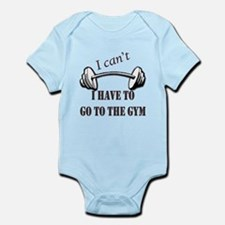 I cant, I have to go to the gym Infant Bodysuit
