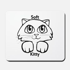 Soft Kitty Mousepad