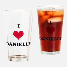 I Love Danielle Drinking Glass