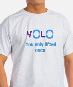 Yolo You only lifted once T-Shirt