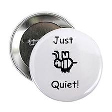 """Just B Quiet 2.25"""" Button"""