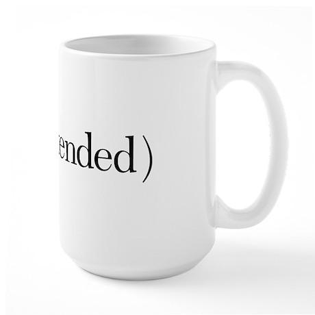 (pun intended) Large Mug