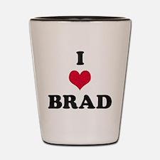 I Love Brad Shot Glass