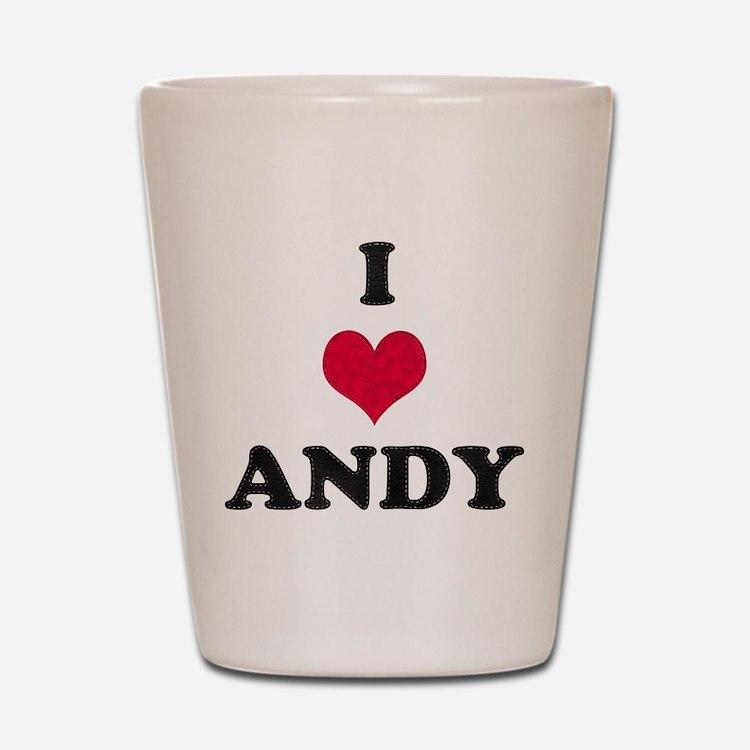 I Love Andy Shot Glass