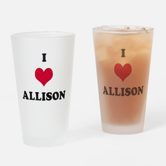 I Love Allison Drinking Glass