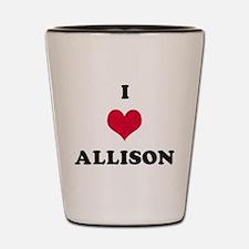 I Love Allison Shot Glass