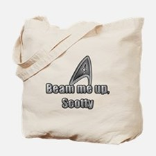 Beam me up, Scotty Tote Bag