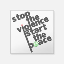 "Stop Violence Bring Peace Square Sticker 3"" x 3"""