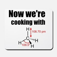 Now Were Cooking With Gas! Mousepad