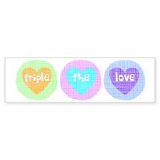 Triple The Love Bumper Bumper Sticker