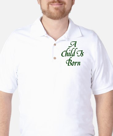 A Child is Born Golf Shirt