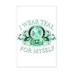 I Wear Teal for Myself Posters