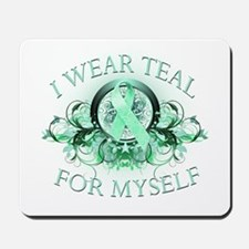 I Wear Teal for Myself Mousepad