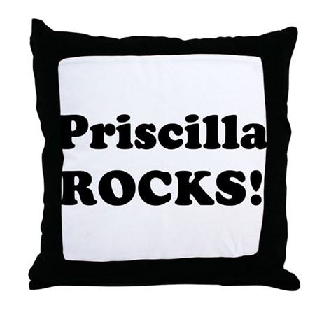 Priscilla Rocks! Throw Pillow