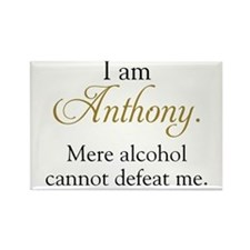 Alcohol cannot defeat Anthony Rectangle Magnet
