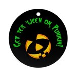 Get yer 'ween on... Ornament (Round)