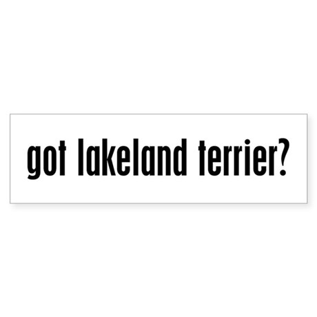 Got Lakeland Terrier? Bumper Sticker