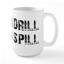 NO DRILL, NO SPILL Mug