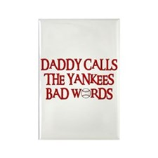 Daddy Calls The Yankees Bad Words Rectangle Magnet