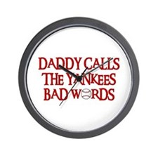 Daddy Calls The Yankees Bad Words Wall Clock