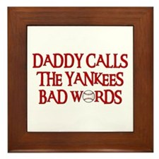 Daddy Calls The Yankees Bad Words Framed Tile