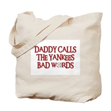Daddy Calls The Yankees Bad Words Tote Bag