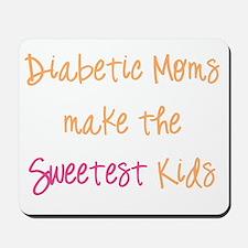 Diabetic Moms Make the Sweetest Kids Mousepad