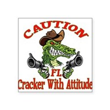 """Florida Cracker With Attitude Square Sticker 3"""" x"""