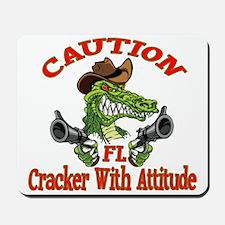 Florida Cracker With Attitude Mousepad