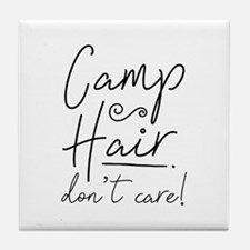 Camp Hair Don't Care Tile Coaster