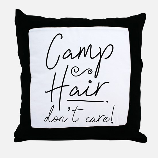 Camp Hair Don't Care Throw Pillow