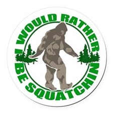 Rather be Squatchin G Round Car Magnet