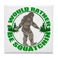 Rather be Squatchin G Tile Coaster