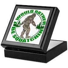 Rather be Squatchin G Keepsake Box