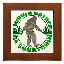Rather be Squatchin G Framed Tile