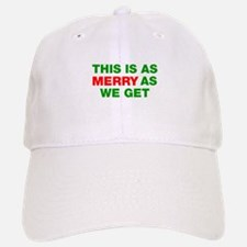 This is as merry as we get Baseball Baseball Cap