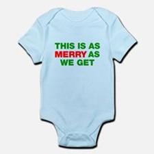 This is as merry as we get Infant Bodysuit