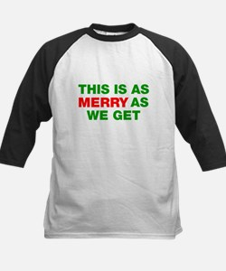 This is as merry as we get Kids Baseball Jersey