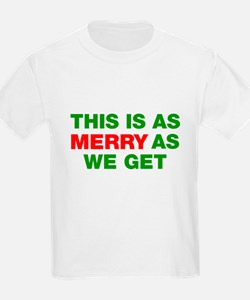 This is as merry as we get T-Shirt