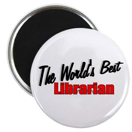 """""""The World's Best Librarian"""" Magnet"""