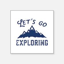 "Let's Go Exploring Square Sticker 3"" x 3"""