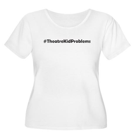 #TheatreKidProblems Women's Plus Size Scoop Neck T