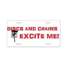 Discs and Chains Excite Me Aluminum License Plate