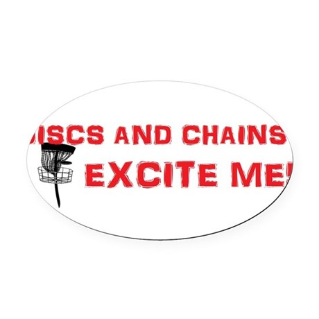Discs and Chains Excite Me Oval Car Magnet
