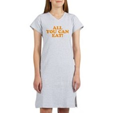 All You Can Eat Women's Nightshirt