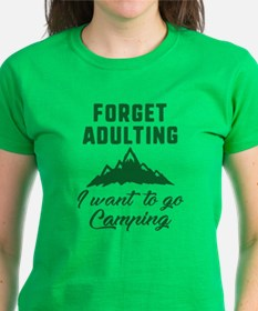 Forget Adulting Camping Tee
